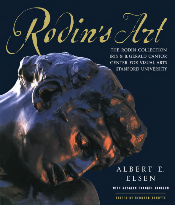 Rodin's Art is a catalog offers a details examination of the Rodin collection at the Cantor Center